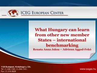 1126 Budapest, Királyhágó u. 5/b . Tel: (1) 248-1160, (1) 248-1161;  Fax: (1) 319-0628