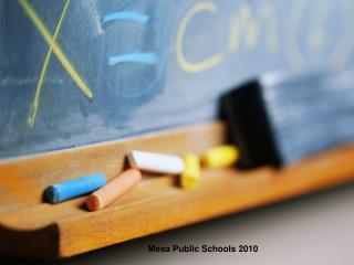 Mesa Public Schools 2010