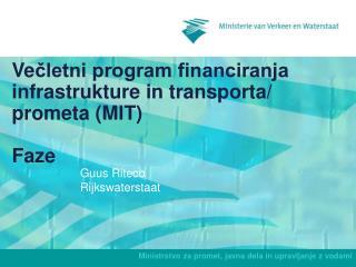 Ve čletni program financiranja infrastrukture in transporta/ prometa  (MIT)  Faze