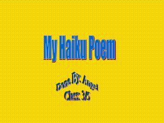 My Haiku Poem