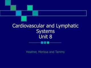Cardiovascular and Lymphatic Systems Unit 8