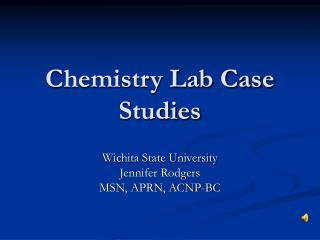 Chemistry Lab Case Studies