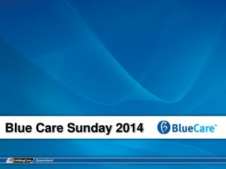 Blue Care Sunday 2014