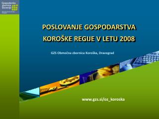 POSLOVANJE GOSPODARSTVA  KOROŠKE REGIJE V LETU 2008
