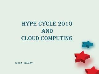 Hype Cycle 2010 and  Cloud Computing