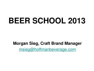 BEER SCHOOL 2013