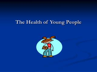 The Health of Young People