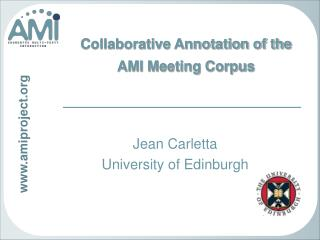 Collaborative Annotation of the AMI Meeting Corpus