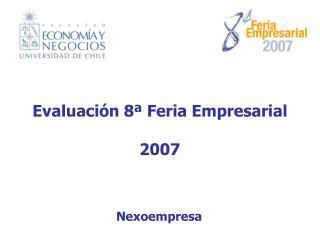 Evaluaci�n 8� Feria Empresarial 2007
