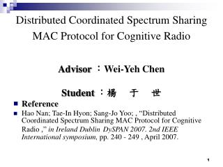 Distributed Coordinated Spectrum Sharing  MAC Protocol for Cognitive Radio
