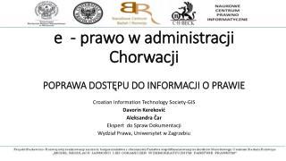 e  - prawo w administracji Chorwacji POPRAWA DOSTĘPU DO INFORMACJI O PRAWIE
