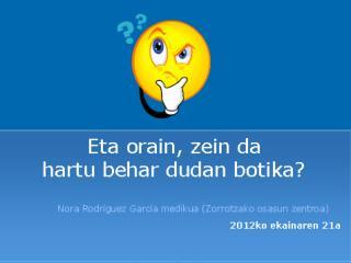 Tokia: Zorrotzako gizarte-etxea Eguna: 2012ko ekainaren 21a;  ordua: 19:00h