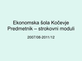 Ekonomska šola Kočevje Predmetnik – strokovni moduli