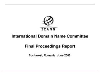 International Domain Name Committee Final Proceedings Report