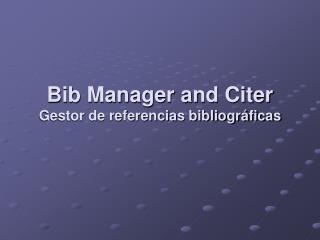 Bib Manager and Citer Gestor de referencias bibliográficas