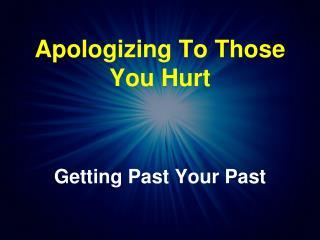 Apologizing To Those You Hurt