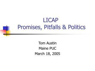 LICAP  Promises, Pitfalls & Politics