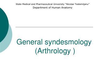General syndesmology  (Arthrology )
