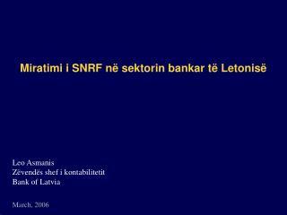 Miratimi i SNRF në sektorin bankar të Letonisë
