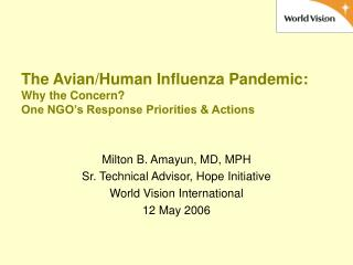 The Avian/Human Influenza Pandemic: Why the Concern? One NGO's Response Priorities & Actions