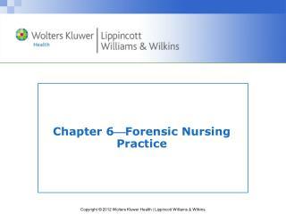 Chapter 6  Forensic Nursing Practice