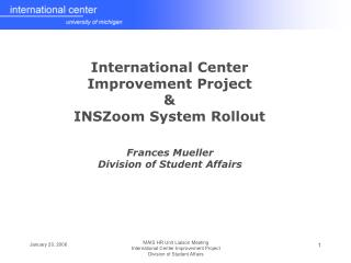 International Center Improvement Project &  INSZoom System Rollout