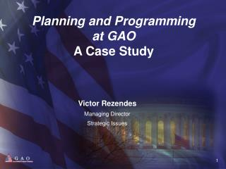 Planning and Programming  at GAO A Case Study