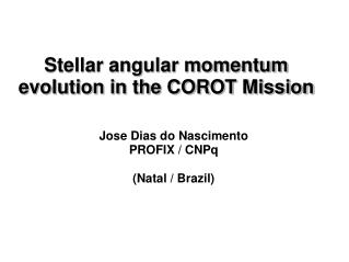 Stellar angular momentum evolution in the COROT Mission
