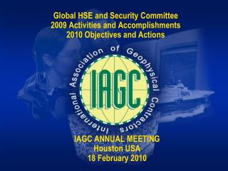 Global HSE and Security Committee  2009 Activities and Accomplishments 2010 Objectives and Actions
