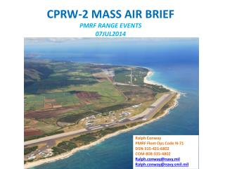 CPRW-2 MASS AIR BRIEF PMRF RANGE EVENTS 07JUL2014