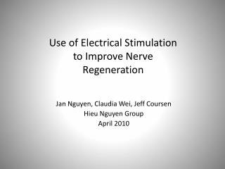 Use of Electrical Stimulation to Improve Nerve Regeneration
