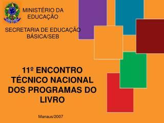 11� ENCONTRO T�CNICO NACIONAL DOS PROGRAMAS DO LIVRO