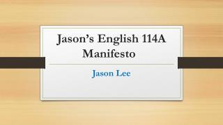 Jason's English 114A Manifesto