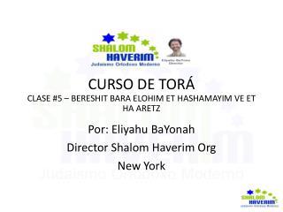 CURSO DE TORÁ CLASE #5 – BERESHIT BARA ELOHIM ET HASHAMAYIM VE ET HA ARETZ