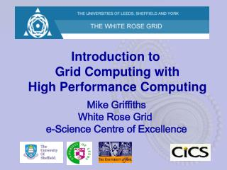 Introduction to  Grid Computing with High Performance Computing