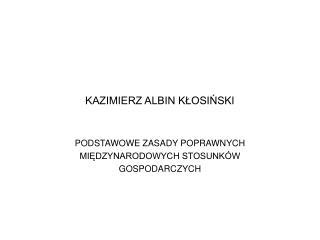 KAZIMIERZ ALBIN KŁOSIŃSKI