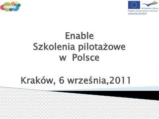 Enable  Szkolenia pilotażowe  w  Polsce