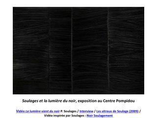 Soulages et la lumière du noir , exposition au Centre Pompidou