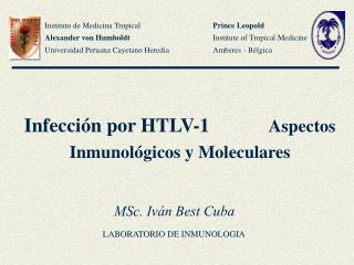Infecci�n por HTLV-1             Aspectos Inmunol�gicos y Moleculares