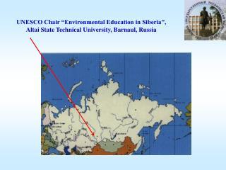 "UNESCO Chair ""Environmental Education in Siberia"","