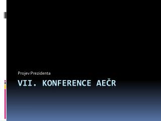 VII. KONFERENCE  Ae?R