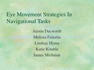 Eye Movement Strategies In Navigational Tasks