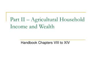 Part II – Agricultural Household Income and Wealth