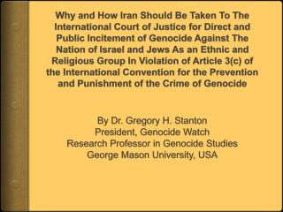 By Dr. Gregory H. Stanton President, Genocide Watch Research Professor in Genocide Studies