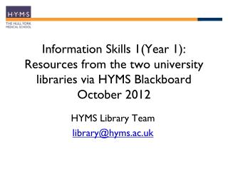 HYMS Library Team library@hyms.ac.uk