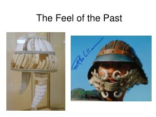 The Feel of the Past