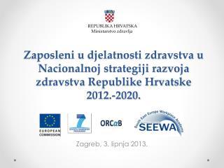 Zagreb, 3. lipnja 2013.