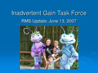 Inadvertent Gain Task Force