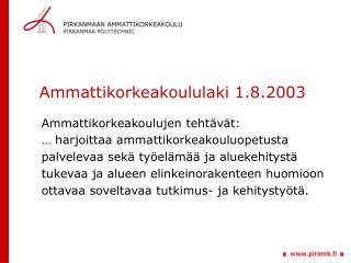 Ammattikorkeakoululaki 1.8.2003