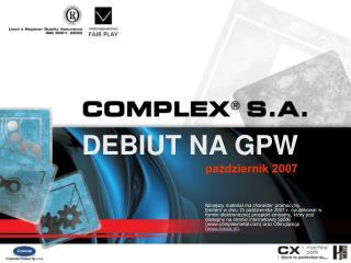 DEBIUT NA GPW                                       pazdziernik 2007